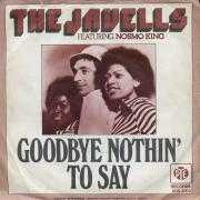 Coverafbeelding The Javells featuring Nosmo King - Goodbye Nothin' To Say
