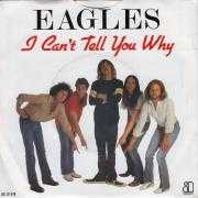 Coverafbeelding Eagles - I Can't Tell You Why/ The Greeks Don't Want No Freaks