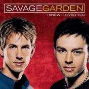 Coverafbeelding Savage Garden - I Knew I Loved You