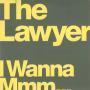 Details The Lawyer - I Wanna Mmm...
