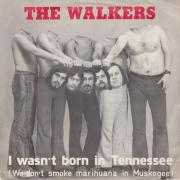 Coverafbeelding The Walkers - I Wasn't Born In Tennessee (We Don't Smoke Marihuana In Muskogee)