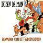 Coverafbeelding Raymond Van Het Groenewoud - Ik Ben De Man