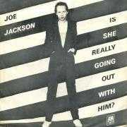 Coverafbeelding Joe Jackson - Is She Really Going Out With Him?