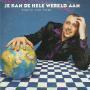 Coverafbeelding Darre Van Dijk - Je Kan De Hele Wereld Aan