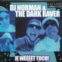 Coverafbeelding DJ Norman & The Dark Raver - Je Wéééét Toch!