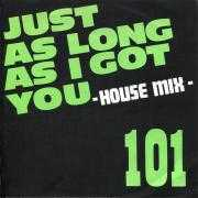 Details 101 - Just As Long As I Got You - House Mix