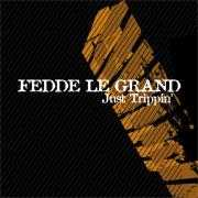 Coverafbeelding Fedde Le Grand - Just Trippin'