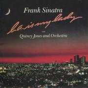 Coverafbeelding Frank Sinatra with Quincy Jones and Orchestra - L.A. Is My Lady