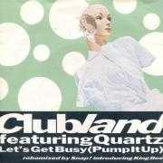 Coverafbeelding Clubland featuring Quartz introducing King Bee - Let's Get Busy (Pump It Up)