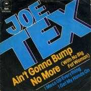 Details Joe Tex - Ain't Gonna Bump No More (With No Big Fat Woman)