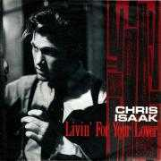 Coverafbeelding Chris Isaak - Livin' For Your Lover
