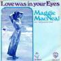 Coverafbeelding Maggie MacNeal m.m.v. 'Het Gewestelijk Orkest' - Love Was In Your Eyes