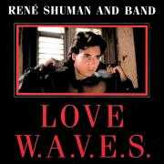 Details René Shuman and Band - Love W.A.V.E.S.