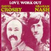 Details David Crosby & Graham Nash - Love Work Out
