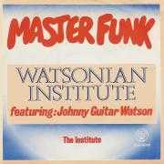 Details Watsonian Institute featuring: Johnny Guitar Watson - Master Funk