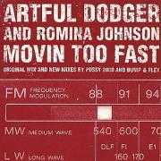Coverafbeelding Artful Dodger & Romina Johnson - Movin Too Fast