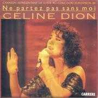 Coverafbeelding Celine Dion - Ne Partez Pas Sans Moi