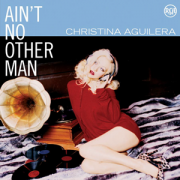 Details Christina Aguilera - Ain't No Other Man