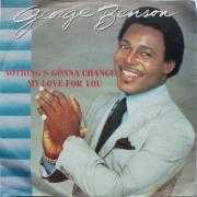 Coverafbeelding George Benson - Nothing's Gonna Change My Love for you
