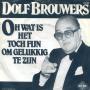 Coverafbeelding Dolf Brouwers - Oh Wat Is Het Toch Fijn Om Gelukkig Te Zijn