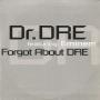Details Dr. Dre featuring Eminem/ Dr. Dre featuring Snoop Dogg - Forgot About Dre/ Still DRE