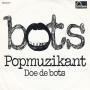 Details Bots - Popmuzikant