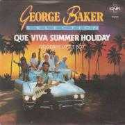 Details George Baker Selection - Que Viva Summer Holiday