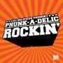 Coverafbeelding DJ Delicious present Phunk-A-Delic - Rockin'
