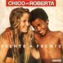 Details Chico et Roberta - Frente A Frente