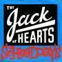 Coverafbeelding The Jack Of Hearts - Schooldays