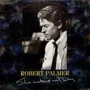 Details Robert Palmer - She Makes My Day