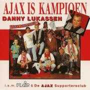 Details Danny Lukassen i.s.m. Flair & De Ajax Supportersclub - Ajax Is Kampioen