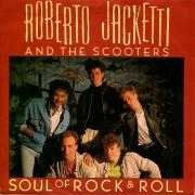 Coverafbeelding Roberto Jacketti and The Scooters - Soul Of Rock & Roll