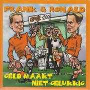 Coverafbeelding Frank & Ronald - Geld Maakt Niet Gelukkig