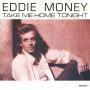 Coverafbeelding Eddie Money - Take Me Home Tonight