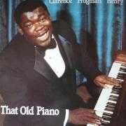 Coverafbeelding Clarence 'Frogman' Henry - That Old Piano