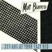 Coverafbeelding Matt Bianco - Get Out Of Your Lazy Bed