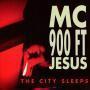 Coverafbeelding MC 900 Ft Jesus - The City Sleeps