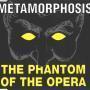 Coverafbeelding Metamorphosis - The Phantom Of The Opera