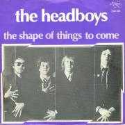 Details The Headboys - The Shape Of Things To Come