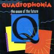 Details Quadrophonia - The Wave Of The Future