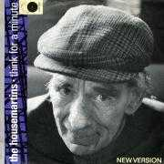 Coverafbeelding The Housemartins - Think For A Minute (New Version)