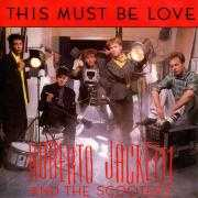 Coverafbeelding Roberto Jacketti and The Scooters - This Must Be Love