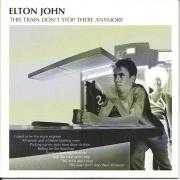 Coverafbeelding Elton John - This Train Don't Stop There Anymore