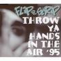 Coverafbeelding Flip Da Scrip - Throw Ya Hands In The Air '95