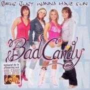 Coverafbeelding Bad Candy - Girls Just Wanna Have Fun