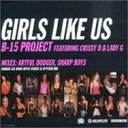 Details B-15 Project featuring Crissy D & Lady G - Girls Like Us