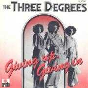 Details The Three Degrees - Giving Up, Giving In