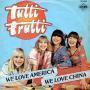 Coverafbeelding Tutti Frutti - We Love America We Love China