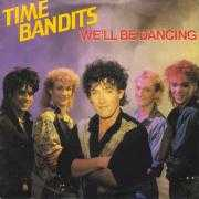 Details Time Bandits - We'll Be Dancing